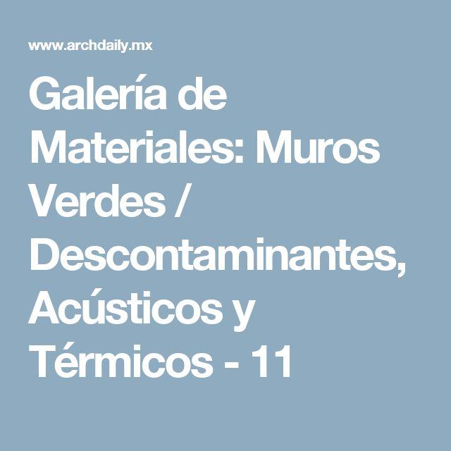Galería de Materiales: Muros Verdes / Descontaminantes, Acústicos y Térmicos - 11