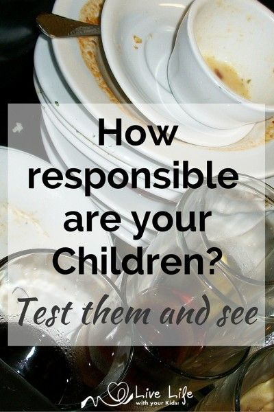 We teach our children to be responsible but if we never test them, we never know how responsible they really are.