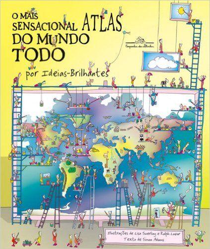 O Mais Sensacional Atlas Do Mundo Todo: Simon Adams: Amazon.com.br: Livros