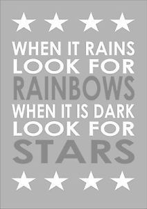 when it rains look for rainbows when it's dark look for stars
