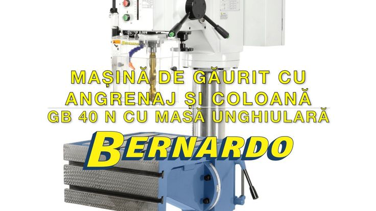 Masina de gaurit cu angrenaj si coloana BERNARDO GB 40 N cu masa unghiulara