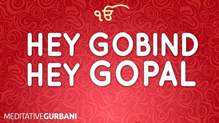 Hey Gobind Hey Gopal |  Meditative Gurbani