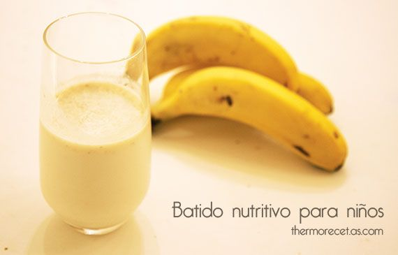 Batido nutritivo para niños - http://www.thermorecetas.com/2013/10/09/batido-nutritivo/