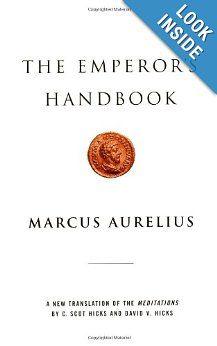 The Emperor's Handbook: A New Translation of The Meditations: Marcus Aurelius, David Hicks, C. Scot Hicks: 9780743233835: Amazon.com: Books