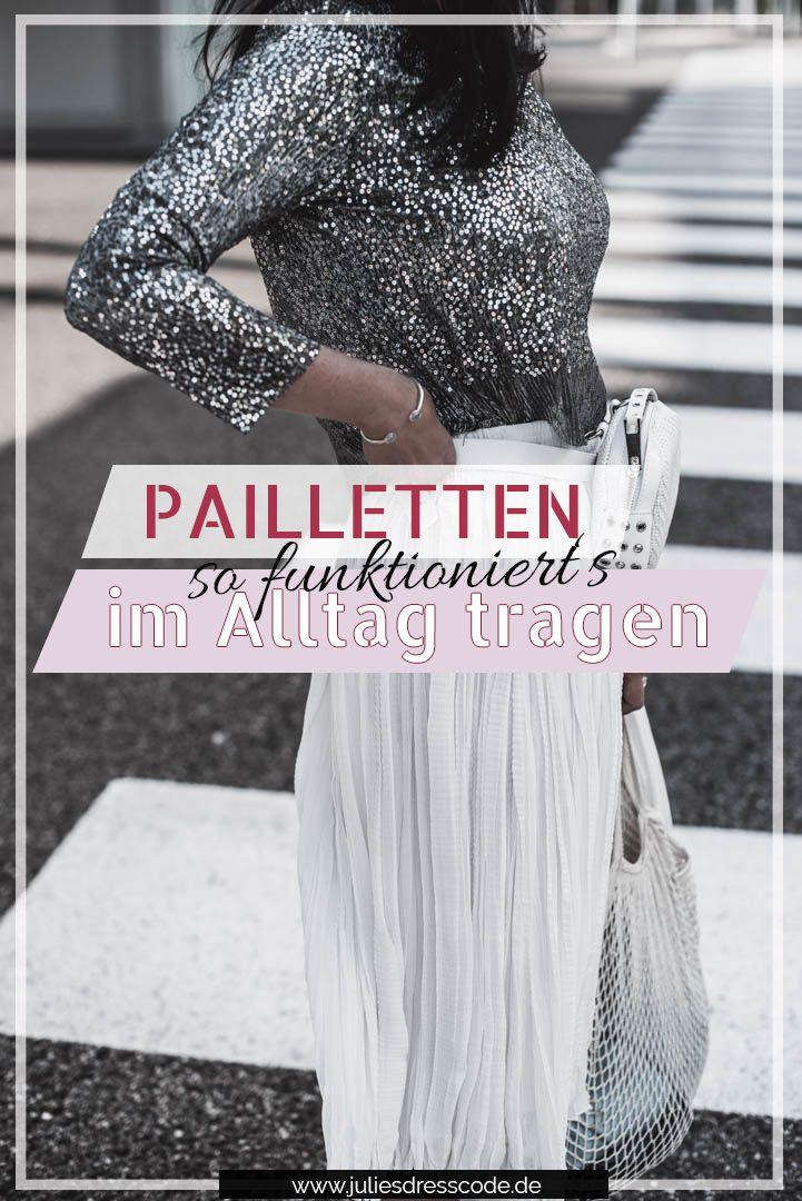 Pailletten im Alltag tragen? So gelingt der casual Glitzer-Look – Julies Dresscode | Fashion Trends, Outfits & Streetstyles