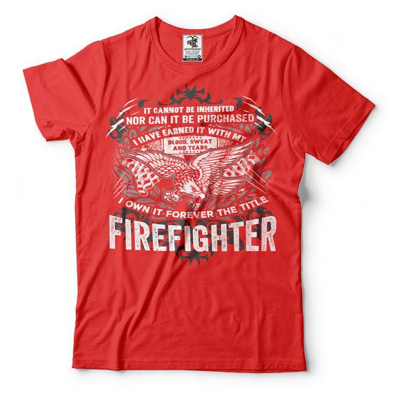 Firefighter T-Shirt Gift For Firefighter Funny tee Shirt