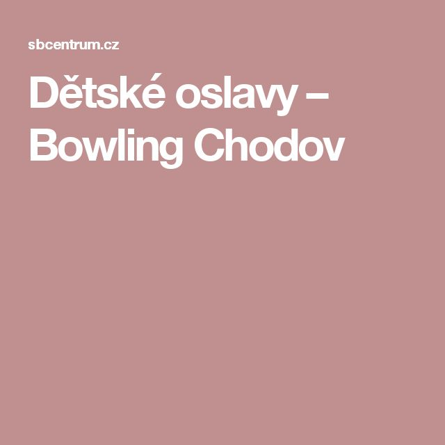 Dětské oslavy – Bowling Chodov
