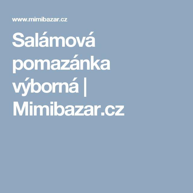 Salámová pomazánka výborná | Mimibazar.cz