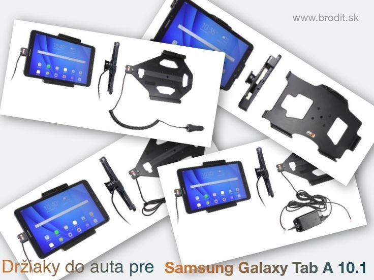 Nové držiaky do auta pre tablet Samsung Galaxy Tab A 10.1 (2016). Pasívny držiak Brodit pre pevnú montáž v aute, aktívny s CL nabíjačkou, s USB alebo s Molex konektorom.