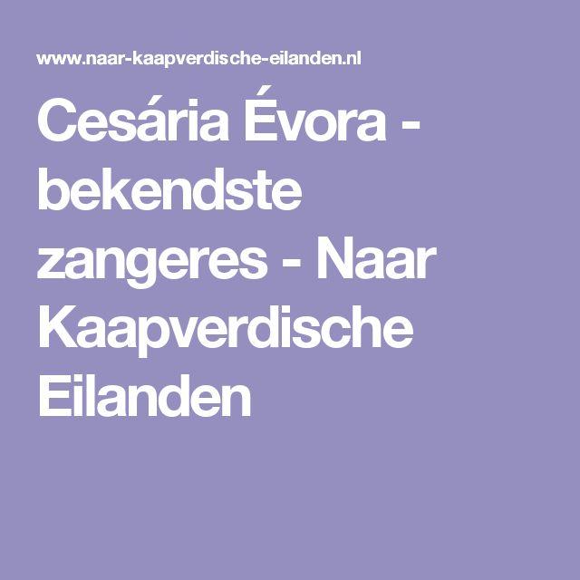 Cesária Évora - bekendste zangeres - Naar Kaapverdische Eilanden