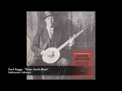 """Dock Boggs - """"Down South Blues"""""""