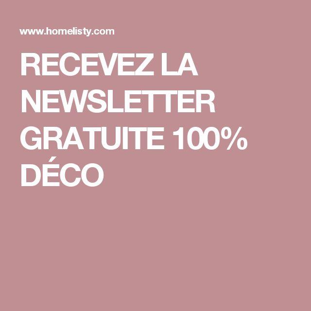 RECEVEZ LA NEWSLETTER GRATUITE 100% DÉCO