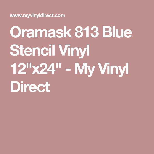 "Oramask 813 Blue Stencil Vinyl 12""x24"" - My Vinyl Direct"