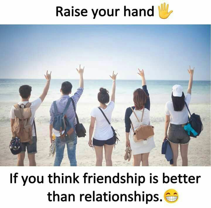 Friendship Is Always Better Than Relationship Friendship Humor Friends Funny Funny Relatable Quotes