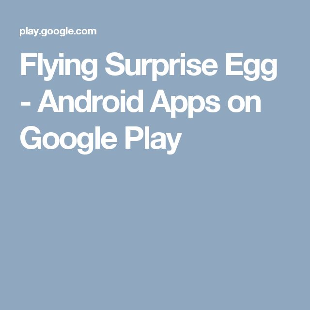 Flying Surprise Egg - Android Apps on Google Play