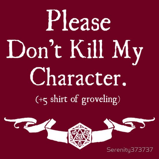 Please don't kill my character. (+5 shirt of groveling) d20 dice equipment gear magic item | Create your own roleplaying game material w/ RPG Bard: www.rpgbard.com | Writing inspiration for Dungeons and Dragons DND D&D Pathfinder PFRPG Warhammer 40k Star Wars Shadowrun Call of Cthulhu Lord of the Rings LoTR + d20 fantasy science fiction scifi horror design | Not Trusty Sword art: click artwork for source