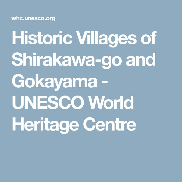 Historic Villages of Shirakawa-go and Gokayama - UNESCO World Heritage Centre
