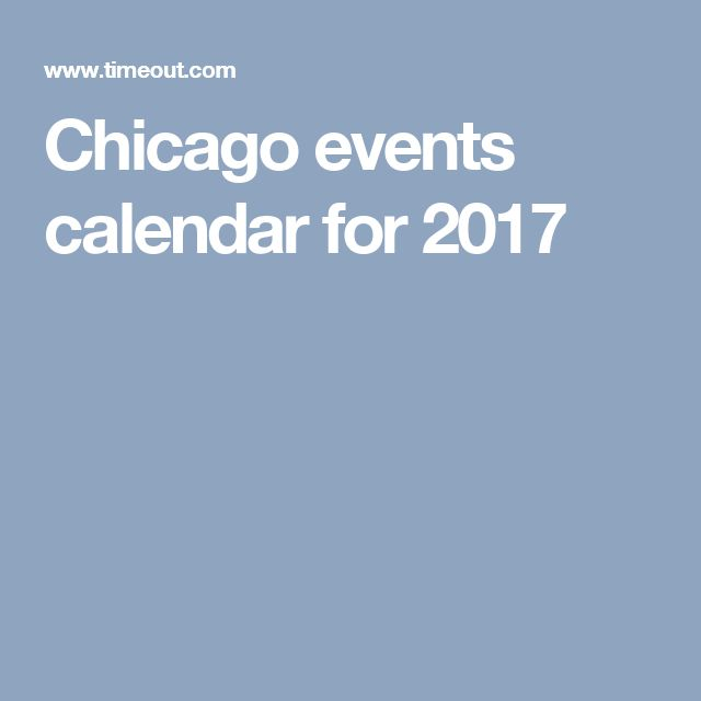 Chicago events calendar for 2017