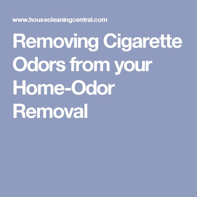 Removing Cigarette Odors from your Home-Odor Removal
