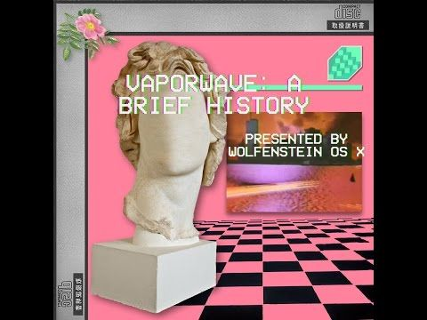Vaporwave: A Brief History - YouTube