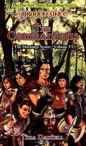 The Companions (Dragonlance: The Meetings Sextet, book 6) by Tina Daniell