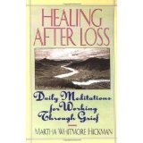 Healing After Loss: Daily Meditations For Working Through Grief (Paperback)By Martha Whitmore Hickman