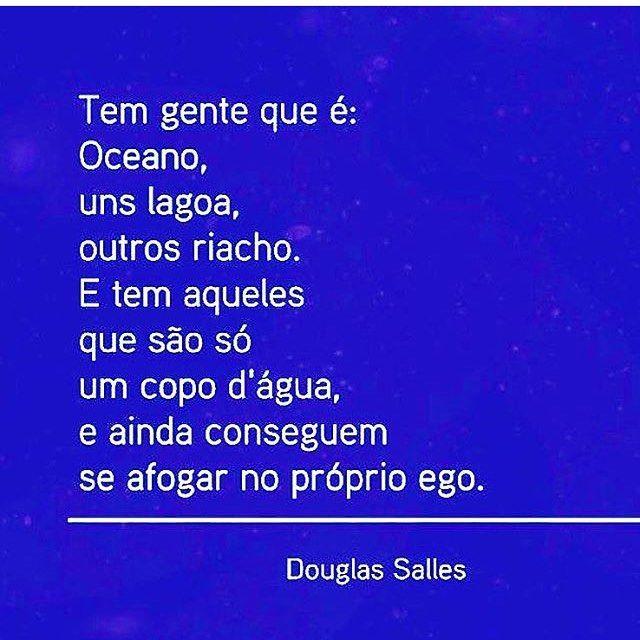 Perfeito isso! #regram @anabeatriz11 que sou fã. #frases #pessoas #ego #comportamento