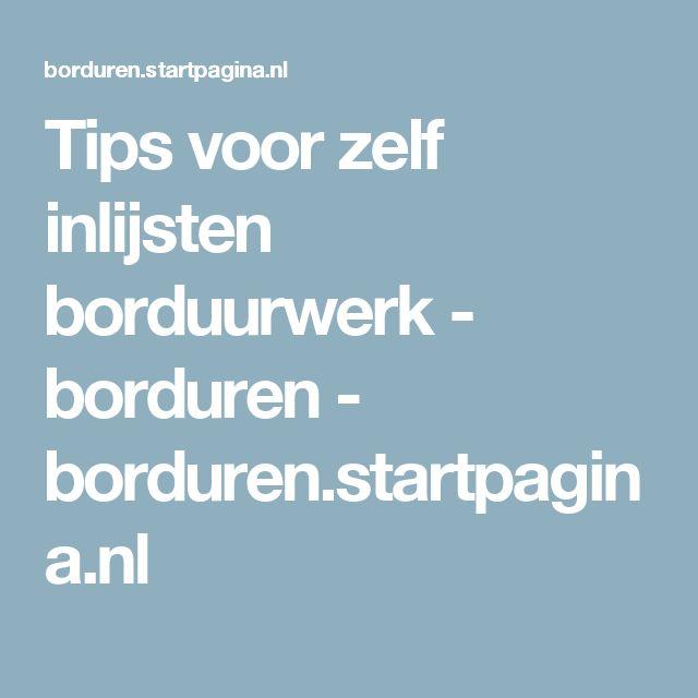 Tips voor zelf inlijsten borduurwerk - borduren - borduren.startpagina.nl