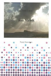 REX MUNDI di Gianni Lucci (Poesia)
