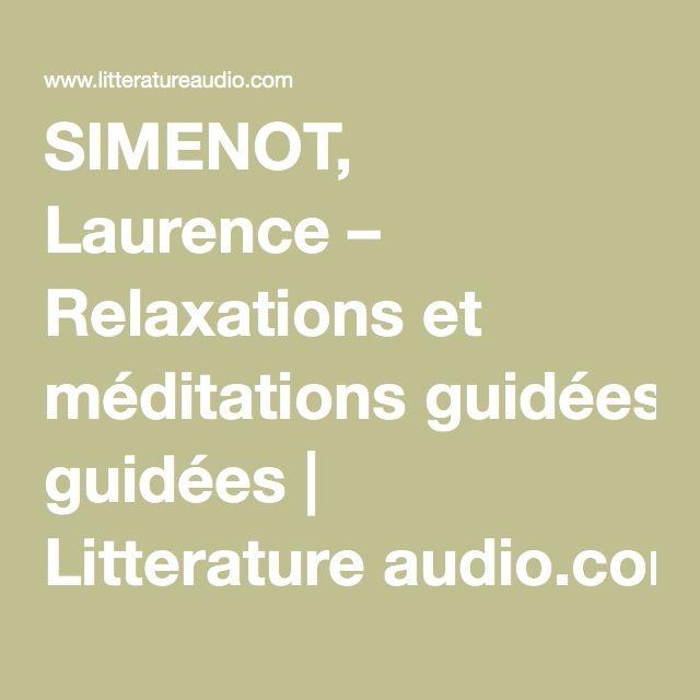 SIMENOT, Laurence – Relaxations et méditations guidées | Litterature audio.com