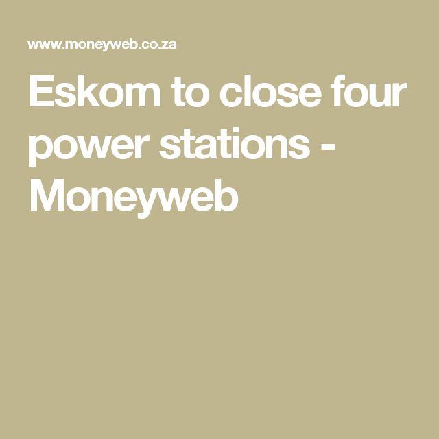 Eskom to close four power stations - Moneyweb