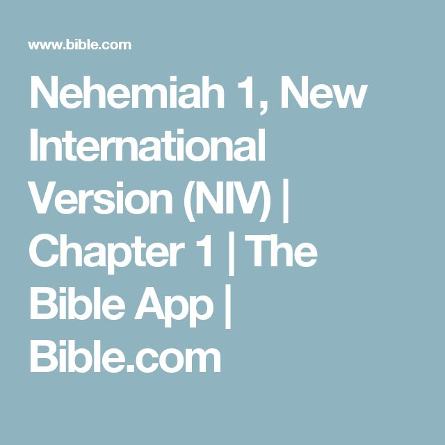 Nehemiah 1, New International Version (NIV)   Chapter 1   The Bible App   Bible.com