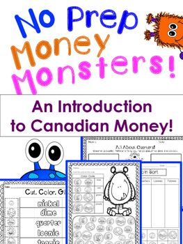 Canadian Coins and money introduction.  33 No Prep Printables with a cute Monster theme.Includes the following:1 All About Nickels1 All About Dimes1 All About Quarters1 All About Loonies1 All About Toonies3 Different Coin Spinners - Coin Fronts, Backs & Values2 Graphs to Use with Spinners - Coin Recognition & Values1 Cut & Paste Coin Sort1 Cut, Color & Glue - Coin Rec.