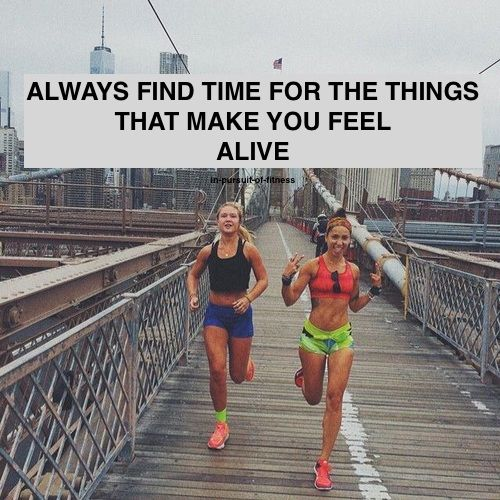 """Always find time for the things that make you feel alive."""