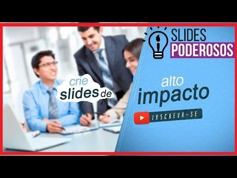 Powerpoint- Veja os meus slides e de alunos do curso power point