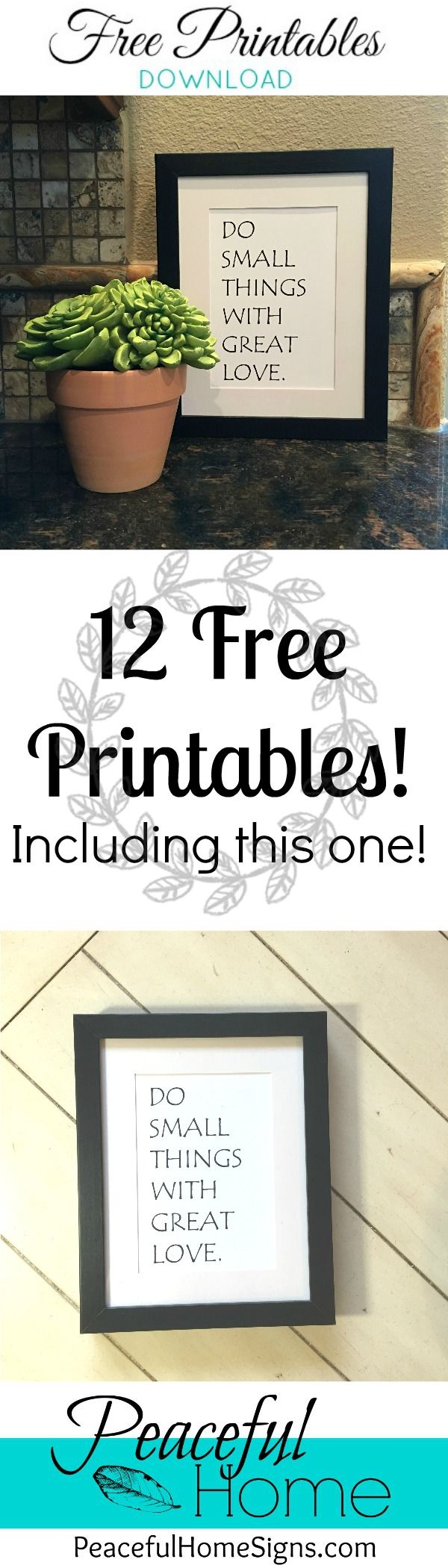 """12 Free Printables to spruce up your decor! Get the download! """"Do small things with great love."""" #printables #download #free #homedecor #giveaway"""