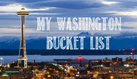 Washington State Bucket List! Good ideas!