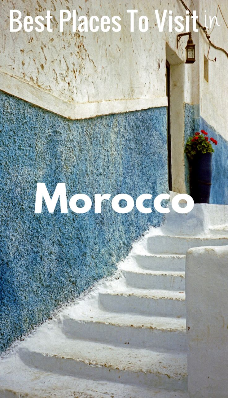 17 Best Images About Best Places To Visit In Morocco On Pinterest Islamic Architecture