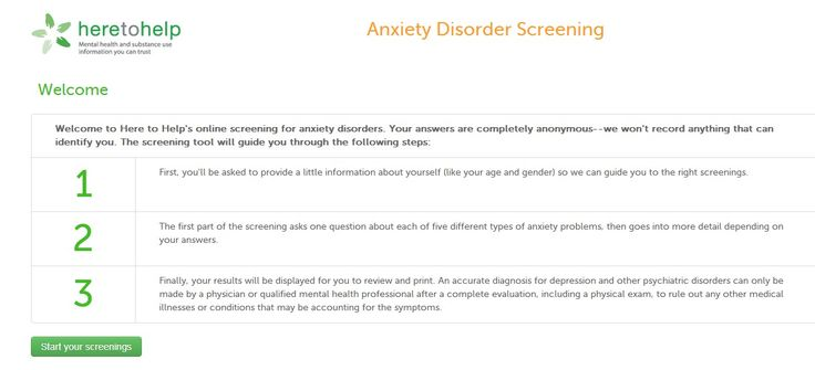 Online Anxiety Screening - This screening self-test looks for symptoms of an anxiety disorder. There are five major types of anxiety disorders: panic disorder, social anxiety disorder, post-traumatic stress disorder, generalized anxiety disorder, and obsessive-compulsive disorder. Each disorder is different, but they all affect the way you experience anxiety - from HereToHelp.bc.ca