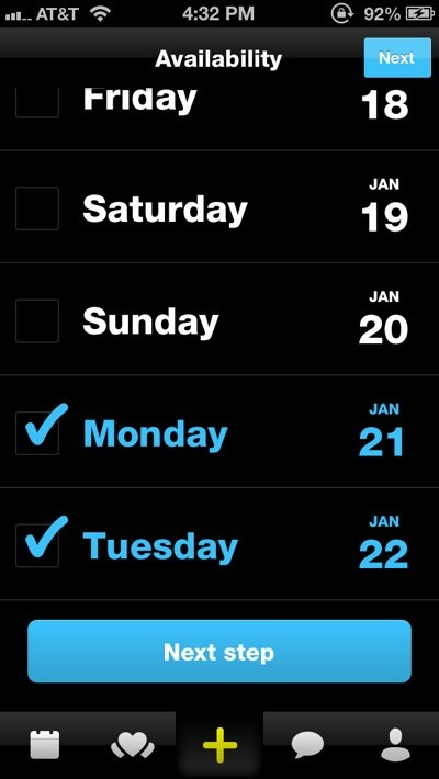 "This was a busy week for us and we weren't free until the beginning of next week. Simply tap the days you want and choose, ""Next step."""