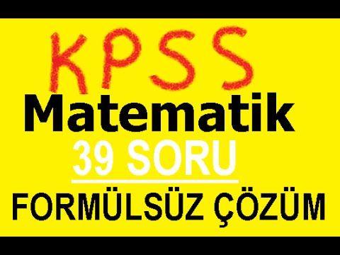 Kpss matematik 39 sorunun formülsüz çözümü
