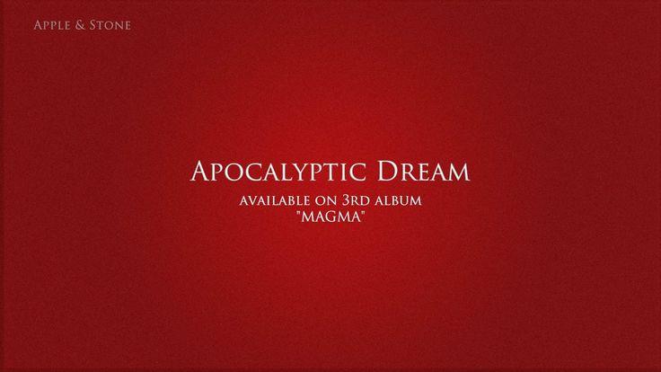 Apple & Stone - APOCALYPTIC DREAM (3rd album - Magma) BUY on : Website (Album 10,- USD) - http://www.appleandstone.com