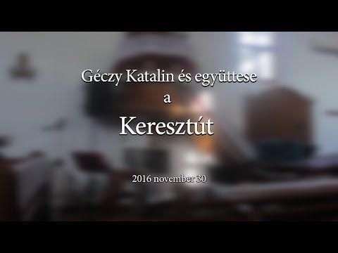 Géczy Katalin   Keresztút koncert - YouTube