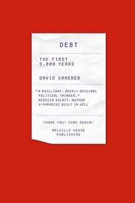 DEBT: The First 5000 years by David Graeber