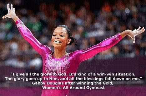 """Gabby Douglas quote:  """"And I give all the glory to God. It's kind of a win-win situation. The glory goes up to Him and the blessings fall down on me."""""""