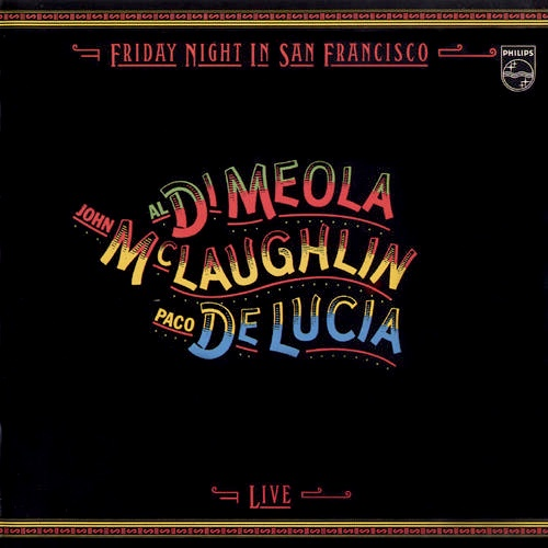 Friday Night In San Francisco: John McLaughlin, Al Di Meola, Paco De Lucia