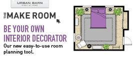 Be your own Interior Decorator.  The Make Room is an easy-to-use interactive room planner that allows you to plan your unique living space.    Create single rooms or entire floor plans by simply dragging and dropping Urban Barn furniture into your plan. When your masterpiece is complete you can save your space, email it, or print it out and use it as your shopping list.