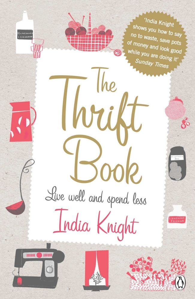 The Thrift Book is a guide to how to live well while spending less by bestselling writer India Knight. Feeling poor because of the credit crunch? Feeling guilty because of global warming? Feeling like you'd like to tighten yo...