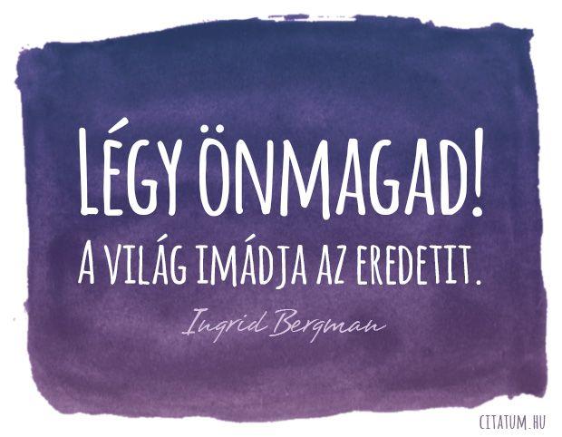 Ingrid Bergman idézet az eredetiségről.
