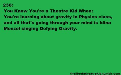 -Let's figure out how many minutes are in a year.  - 525,600 minutes!! -No, you don't actually know that. Lets use math.... There are 525,600 minutes in a year.  - What did I tell you? Theatre teaches you stuff!